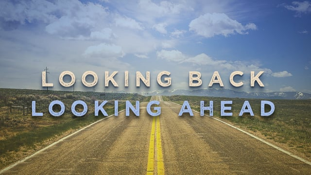 looking back ahead
